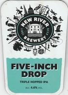 NEW RIVER BREWERY   (HODDESDON, ENGLAND) - FIVE-INCH DROP IPA - PUMP CLIP FRONT - Uithangborden
