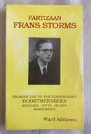 GESIGNEERD - Partizaan Frans Storms - Partizanengroep Boortmeerbeek - Hofstade - Putte - Muizen - Kampenhout - Verzet - Weltkrieg 1939-45