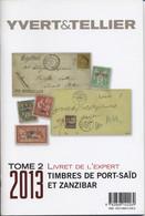 Yvert Et Tellier Livret De L'expert 2013 Port Said Et Zanzibar - Other Books
