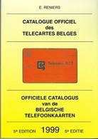 Catalogue Officiel Des Télécartes Belges : 5ème édition 1999  E. Reniers - Books & CDs