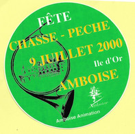 AUTOCOLLANT STICKER - FÊTE CHASSE PÊCHE - 9 JUILLET 2000 - ILE D'OR - AMBOISE ANIMATION - COR - Stickers