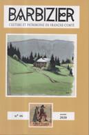 Barbizier Culture Et Patrimoine En Franche-Comté N°46 Année 2020, 260 Pages Format 16x24 Cm Edition Du Folklore Comtois - Franche-Comté