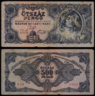 HUNGARY BANKNOTE - 500 PENGO 1945 P#117a VG/F (NT#05) - Hungary