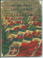 §  1918 -1938 * XVII VENTENNALE Della VITTORIA A Cura Ministero Della Guerra   § - War 1914-18