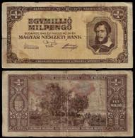 HUNGARY BANKNOTE - 1 MILLION PENGO 1946 P#128 F (NT#05) - Hungary