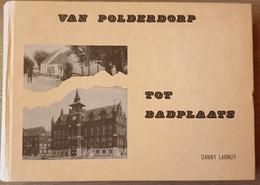 (KNOKKE) Van Polderdorp Tot Badplaats. - Knokke