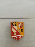 TE26060 INSIGNE MILITAIRE DU 62 °GROUPEMENT  DIVISIONNAIRE   FAB DRAGO PARIS G3335 - Esercito
