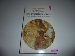 L'EGLISE DES PREMIERS TEMPS/ DES ORIGINES A LA FIN DU IIIE SIECLE/ BE - Geschichte