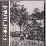 Le Rhum Et La Canne - Par La Carte Postale Ancienne - éditions HC - Histoire Au Début Du XXèsiècle En 50 Reproductions - - Other