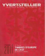 Catalogue Yvert & Tellier 2011 : Europe De L'Est - Volume 4 - Roumanie à Ukraine - Francia