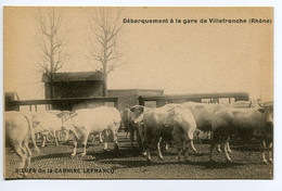 69 VILLEFRANCHE Sur SAONE Débarquement Boeufs à La Gare Sortis  Des Wagons -1900  - Publicite Carnine  Le     /D21--2018 - Villefranche-sur-Saone