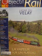 Revue Objectif RAIL Ligne Du Velay, Citadis, AGC, Cisalpin Inaugural, Caravelle Bain De Mer - Trains