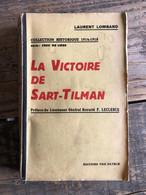 LOMBARD Laurent La Victoire De Sart-Tilman WW1 Guerre 1914 1918 Ceux De Liège Vox Patriae 1939 Ourthe Meuse Chasseurs - Guerre 1914-18