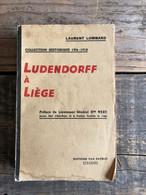 LOMBARD Laurent Ludendorff à Liège WW1 Guerre 1914 1918 Vox Patriae Colonel Jean SIMONIS Chasseur Francs-tireurs - Guerre 1914-18
