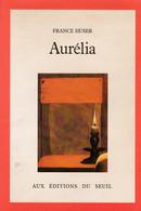 """C 12)  """"Aurélia"""" Dédicacé Par L'auteur """"France HUSER"""" Original De 1984 (110  Pg (Fmt A5) - Autographed"""