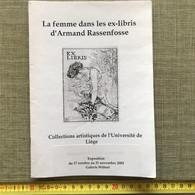 LA FEMME DANS LES EX-LIBRIS D'ARMAND RASSENFOSSE CATALOGUE COLLECTIONS ULG 2003 - Art
