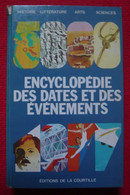 Encyclopédie Des Dates Et Des événements (histoire, Littérature, Arts Et Sciences) - Encyclopaedia