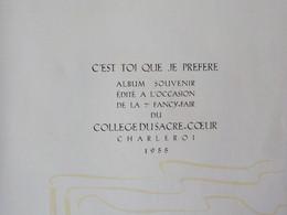 1955 Album Souvenir Charleroi C'est Toi Que Je Préfère Edité Pour 7ème Fancy Fair Du Collège Sacré-Coeur Charleroi - Charleroi