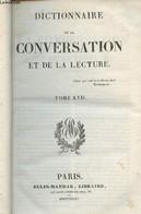Dictionnaire De La Conversation Et De La Lecture - Tome XVII - Collectif - 1835 - Dictionaries