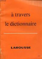 A Travers Le Dictionnaire - Exercices D'utilisation Du Dictionnaire - Nouvelle édition Revue Et Augmentée. - E. Et S.Rol - Dictionaries