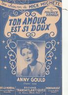 (AVRIL) Ton Amour Est Si Doux , ANNY GOULD , Paroles MICK MICKEYL , Musique MAURICE DENOUX - Scores & Partitions