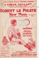 (AVRIL)  A Coeur Vaillant ,  Robert Le Pirate , ANDRE BAUGE , Paroles ALBERT WILLEMETZ  , Musique S ROMBERG - Scores & Partitions