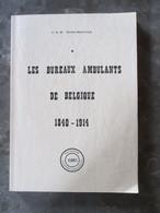 Les Bureaux Ambulants De Belgique 1840-1914 - Deneumostier - Prachtig - Zonder Classificatie