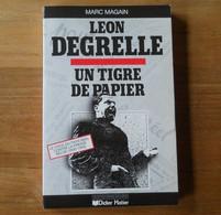 Léon Degrelle , Un Tigre De Papier (Marc Magain)  -  Le Choc Du Pays Réel Contre La Presse Belge (1930-1940) - Geschichte