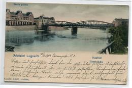 ROUMANIE LUGOSROL LUGOS Lugoj  Usvozlet Pont De Fer Quartier Ville 1904 écrite Timbrée    D09 2021 - Romania