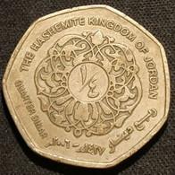 JORDANIE - JORDAN - ¼ - 1/4 DINAR 2006  ( 1427 ) - Abdullah II - KM 83 - Jordan
