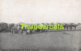CPA CAMEL TRANSPORT DEUTSCH SUDWEST ARIKA DSW ARIQUE NAMIBIA NAMIBIE - Namibia