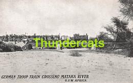 CPA GERMAN TROOP TRAIN CROSSING MATAKA RIVER DEUTSCH SUDWEST ARIKA DSW ARIQUE NAMIBIA NAMIBIE - Namibia