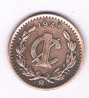 1 CENTAVOS 1945 MEXICO /2980/ - Mexico