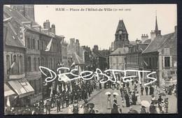 HAM__ Place De L'Hôtel De Ville (30 Mai 1909) - Ham
