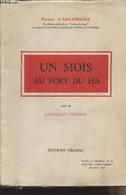 Un Mois Au Fort Du Ha, Suivi De Quelques Poèmes - D'Arcangues Pierre - 1945 - Autographed