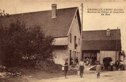 CHAPELLE D'HUIN - Bureau De Tabac Et Quartier Du Bas - Altri Comuni
