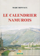 Livre - NAMUR - Le Calendrier Namurois Par Marc RONVAUX - Turismo