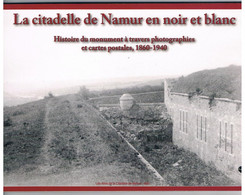 Livre - La Citadelle De Namur En Noir Et Blanc  Amis De La Citadelle - Altri
