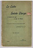 Livre - Le Culte De La Sainte Vierge à Travers Les âges Au Pays De NAMUR - 1903 - Altri