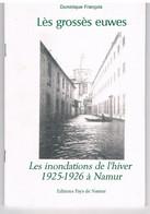 Opuscule - Les Grosses Euwes - Inondations 1925-1926 à NAMUR - Dominique François - Numéroté 230/500 - Altri