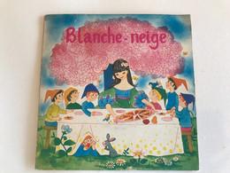 BLANCHE NEIGE - 45t - Bambini