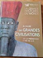 A L'aube Des Grandes Civilisations De La Préhistoire à 900 J C0 - Encyclopaedia