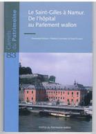 Carnets Du Patrimoine N° 83  - NAMUR  - Le Saint Gilles, De L'hôpital Au Parlement Wallon - Altri