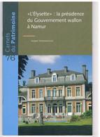 Carnets Du Patrimoine N° 76  - NAMUR  - L'Elysette, La Présidence Du Gouvernement Wallon - Altri