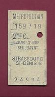 100421 - TICKET TRANSPORT METRO CHEMIN DE FER TRAMWAY - METROPOLITAIN 159719 2ME CL STRASBOURG ST DENIS B 24924 - Europa