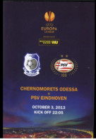 Football Program  UEFA Europa League 2013-14 FC Chornomorets Odesa Ukraine - PSV Eindhoven Netherlands - Books