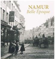 LIVRE - NAMUR Belle époque Vincent Bruch Et Jacky Marchal APN VIII  2013 - Libri & Cataloghi