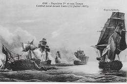 CPA - NAPOLEON 1er Et Son Temps -  Combat Naval Devant Cadix  (13 Juillet 1801) - Historische Persönlichkeiten