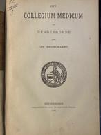 1900 - Het Collegium Medicum Van DENDERMONDE - Jan Broeckaert - Naamlijst (1687-1795) - Geneeskundige Recepten XVIe E - Geschichte