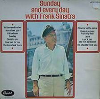 Sunday And Everyday With Frank Sinatra Sunday And Everyday With Frank Sinatra - Frank Sinatra Frank Sinatra - Unclassified